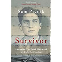Survivor: Auschwitz, the Death March and my fight for freedom (English Edition)