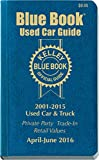 Kelley Blue Book Consumer Guide Used Card Edition: Consumer Edition April - June 2016 (Official Kelley Blue Book Used Car Guide Consumer Edition)
