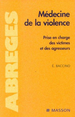 Médecine de la violence: Prise en charge des victimes et des agresseurs