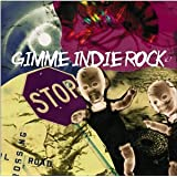 Gimme Indie Rock 1