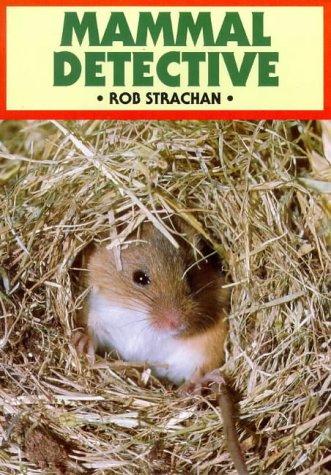 Mammal Detective (British Natural History Series)