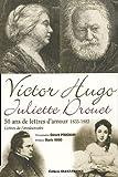 Victor Hugo - Juliette Drouet, 50 lettres d'amour (1833-1883) : Lettres de l'anniversaire