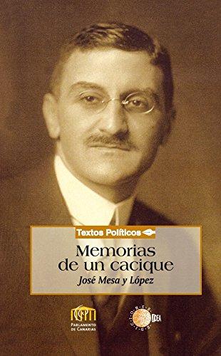 Memorias de un cacique (Biblioteca de textos políticos) por José Mesa López