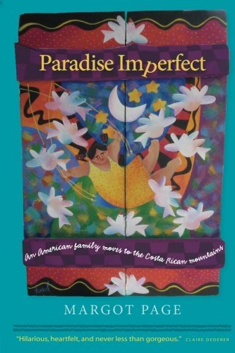 paradise-imperfect-an-american-family-moves-to-the-costa-rican-mountains-by-margot-page-2013-11-19