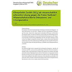 Klinoptilolith Zeolith (SiO4) als wissenschaftlich erforschte Lösung gegen die Freien Radikale? Wissenschaftsfundierte Diskussions- und Lösungsansätze