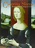 Caterina Sforza. Una donna del Cinquecento. Storia e arte tra Medioevo e Rinascimento (I Meridiani)