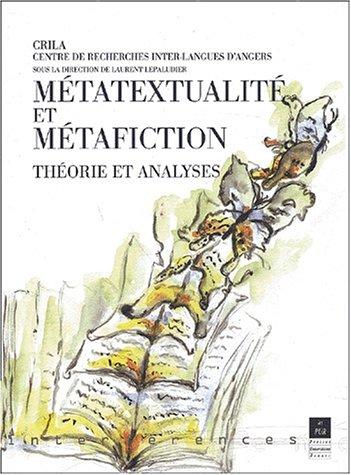Métatextualité et Métafiction. Théorie et analyses par Collectif
