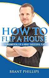 How To Flip A House: 7 Fundamentals of a Highly Successful Flip (English Edition)