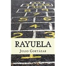 Rayuela (Spanish Edition) by Julio Cortazar (2016-07-09)