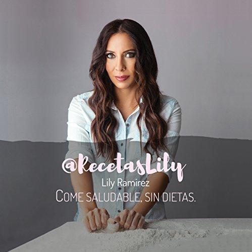 @RecetasLily come saludable , sin dietas: Las recetas saludables de Lily Ramírez por Lilibeth Ramírez