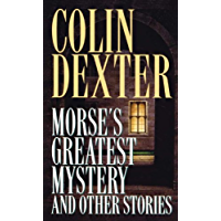 Morse's Greatest Mystery and Other Stories (Inspector Morse) (English Edition)
