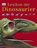 Lexikon der Dinosaurier und anderer Tiere der Urzeit