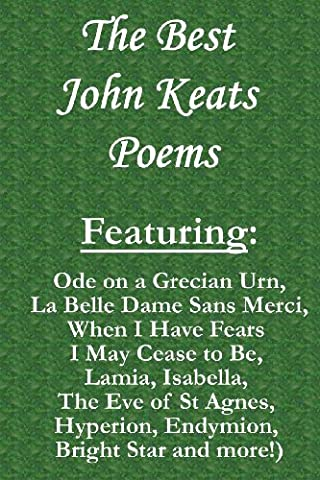 The Best John Keats Poems: Featuring Ode on a Grecian