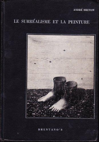 le-surralisme-et-la-peinture-suivi-de-gense-et-perspective-artistiques-du-surralisme-et-de-fragments-indits