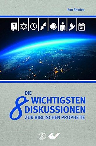 Die 8 wichtigsten Diskussionen zur biblischen Prophetie von Thimo Schnittjer
