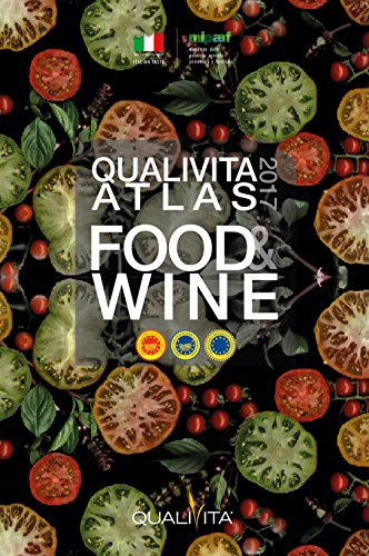 Qualivita atlas food&wine 2017. Italian PDO, PGI, TSG agri-food and wine products