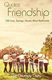 Quotes Friendship: 100 Lines, Sayings, Quotes About Friendship (English Edition)