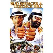 Guida al cinema di Bud Spencer e Terence Hill (Italian Edition)