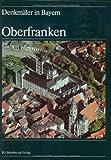 Denkmäler in Bayern, 7 Bde. in 8 Tl.-Bdn., Bd.4, Oberfranken -