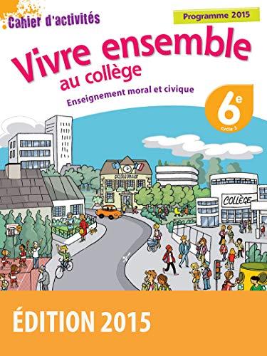 Enseignement moral et civique 6e par (Broché - Aug 27, 2015)