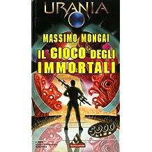 Il gioco degli immortali - Urania N' 1372