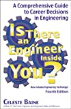 Is There an Engineer Inside You?: A Comprehensive Guide to Career Decisions in Engineering