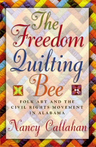 the-freedom-quilting-bee-folk-art-and-the-civil-rights-movement-in-gees-bend-alabama-alabama-fire-an