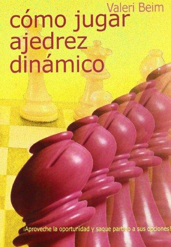 Como jugar ajedrez dinamico por Valeri Beim