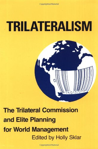Pdf Download Trilateralism The Trilateral Commission And Elite Planning For World Management Ebook Epub Kindle By Holly Sklar Wyue3762ruy32r67efytt