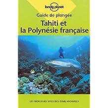 Guide de plongée : Tahiti et la Polynésie, 2001
