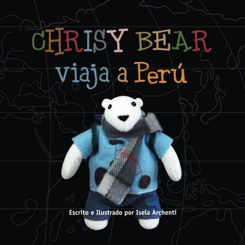 Chrisy Bear viaja a Peru por Isela Archenti