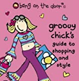 Groovy Chick's Guide to Shopping and Style (Bang on the Door)