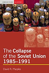 The Collapse of the Soviet Union, 1985-1991 (Seminar Studies In History)