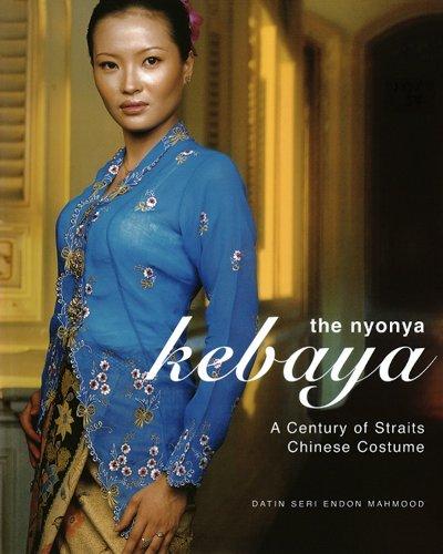 Nyonya Kebaya: A Century of Straits Chinese (Chinesische General Kostüm)