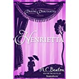 Henrietta (The Daring Debutantes Series Book 1) (English Edition)
