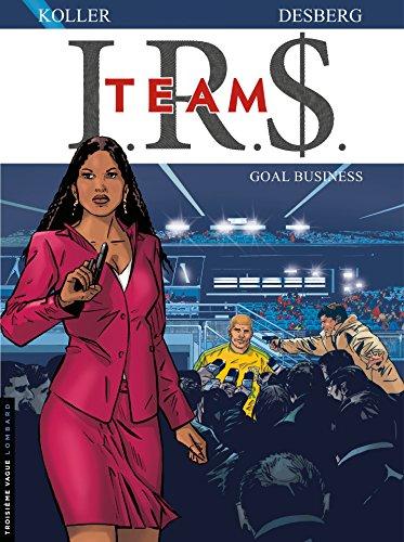 I.R.$. Team - Tome 3 - Goal business (IRS Team)