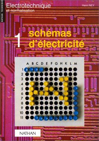 SCHEMAS D'ELECTRICITE. Tome 1