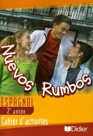 Nuevos Rumbos Espagnol 2e année : Cahier d'activités