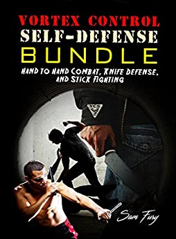 Vortex Control Self Defense Bundle: Hand to Hand Combat, Knife Defense, and Stick Fighting (English Edition)