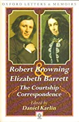 The Courtship Correspondence 1845-1846 (Oxford Letters and Memoirs) by Robert Browning (1990-12-06)