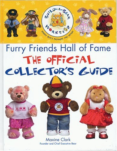 The Build-a-Bear Workshop Furry Friends Hall of Fame: The Official Collector's Guide -