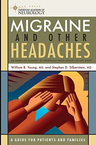 Migraine and Other Headaches (American Academy of Neurology Press Quality of Life Guide Series) by Young MD, William B., Silberstein MD, Stephen D. (2004) Paperback