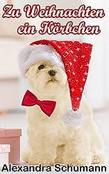 Zu Weihnachten ein Körbchen: Eine weihnachtliche Kurzgeschichte