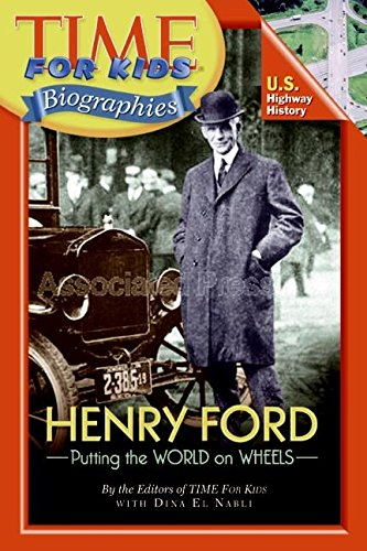 Henry Ford: Putting the World on Wheels (Time for Kids Biographies)