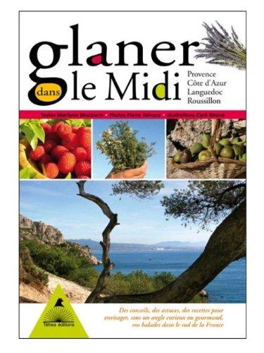 Glaner dans le Midi : Provence, Côte d'Azur, Languedoc, Roussillon