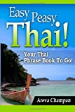 Easy Peasy Thai! Your Thai Phrase Book To Go!