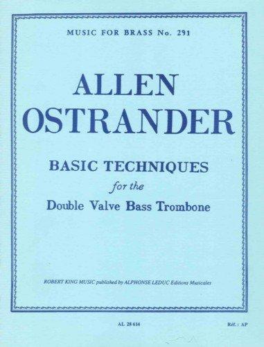 BASIC TECHNIQUES FOR DOUBLE VALVE BASS TROMBONE(TB BASSE DBLE NOIX) MFB291 (Bass Valve Trombone)