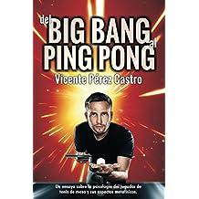 Del big-bang al ping-pong: Un ensayo sobre la psicología del jugador de tenis de mesa y sus aspectos metafísicos