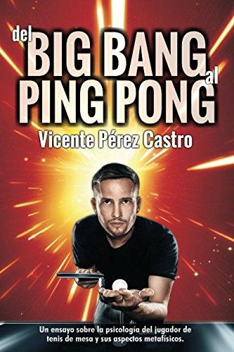 Del big-bang al ping-pong por Vicente Pérez Castro