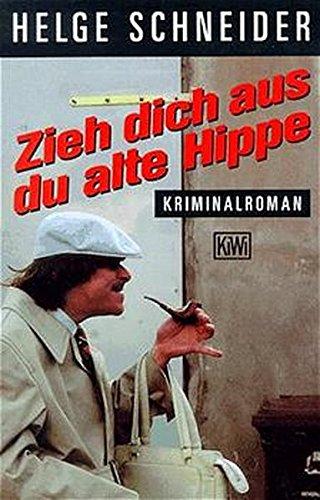 Zieh dich aus, du alte Hippe: Kriminalroman